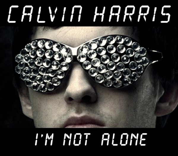 Calvin Harris</b> - I&#039;m Not Alone