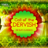 Call of the Dervish  20 Sufi Classics songs