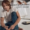 Get Closer, Keith Urban