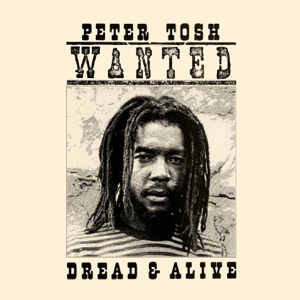 Peter Tosh - Wanted Dread and Alive (2002 - Remaster)