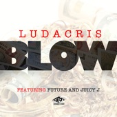 Blow (feat. Juicy J & Future) - Single