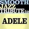 Adele Smooth Jazz Tribute EP 2, Smooth Jazz All Stars