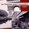 Les chansons sous l'occupation - French Songs of WWII