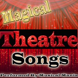 Musical Mania - Magical Theatre Songs