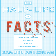 Download The Half-life of Facts: Why Everything We Know Has an Expiration Date (Unabridged) Audio Book
