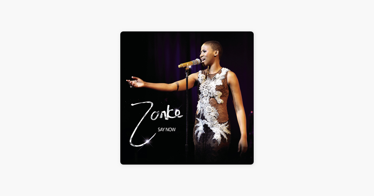 zonke say now live mp3