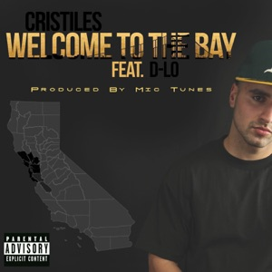 Welcome To the Bay (feat. D-Lo) - Single Mp3 Download
