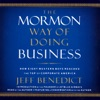 The Mormon Way of Doing Business: Leadership and Success Through Faith and Family (Abridged  Nonfiction) AudioBook Download