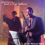 Dr. Michael White - Horn Man Blues