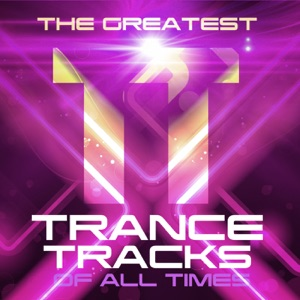 The Greatest Trance Tracks of All Times