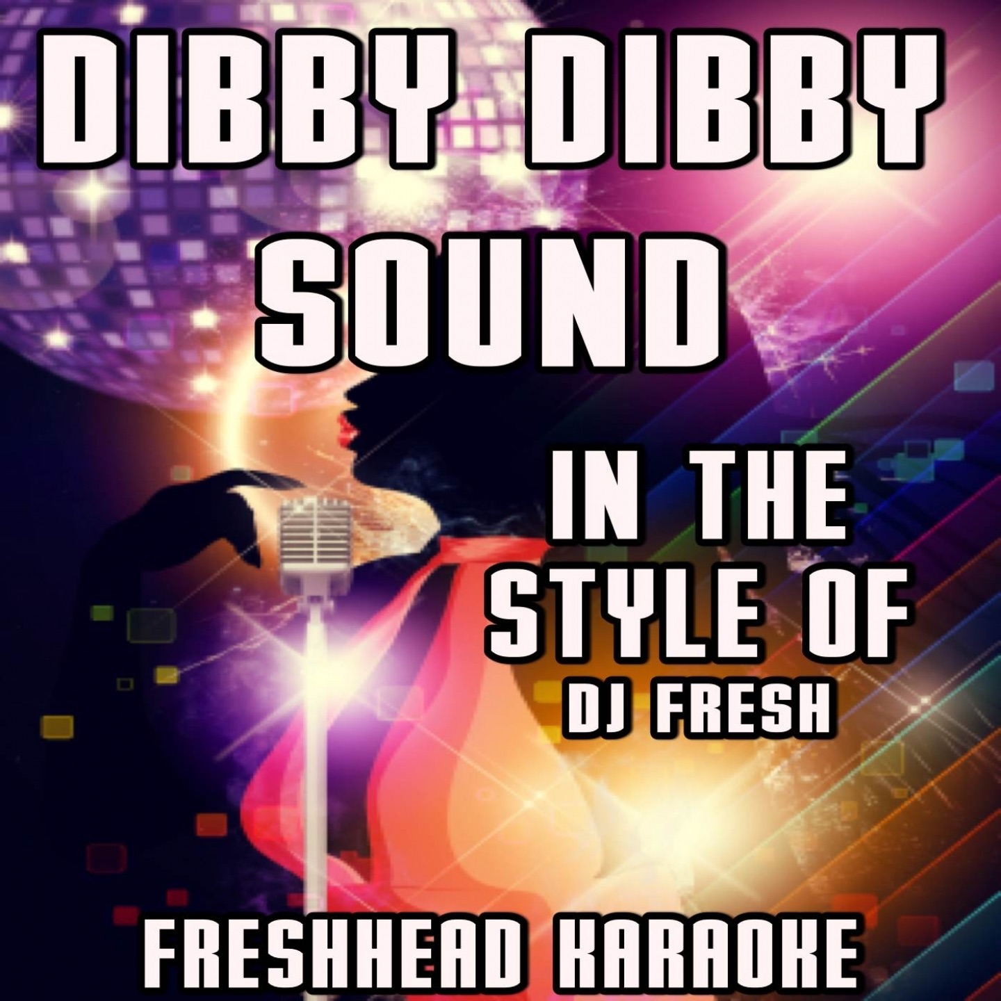 Dibby Dibby Sound (Karaoke Version) [In the Style of DJ Fresh, Jay Fay, Ms Dynamite]