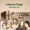 Lebanese Songs from the 50's - History of Arabic Song