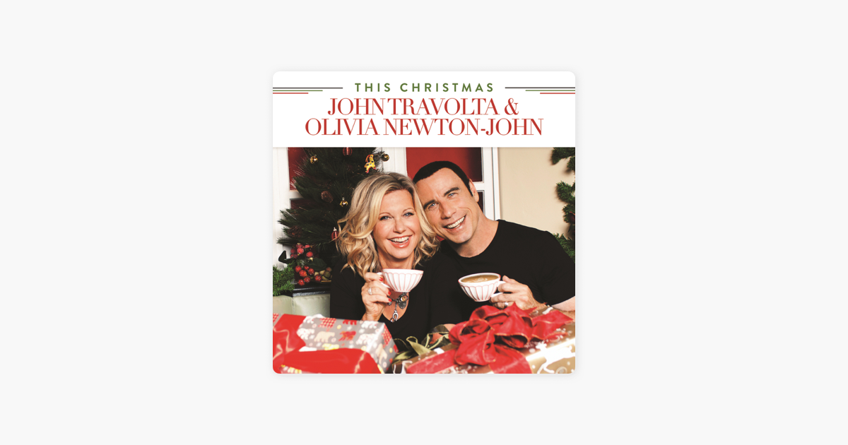 This Christmas by John Travolta & Olivia Newton-John on Apple Music
