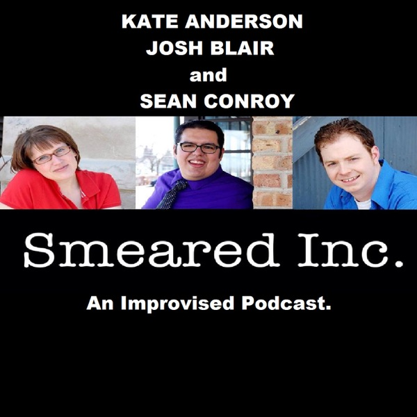 Smeared Inc. An Improvised Podcast