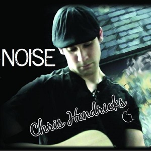 Chris Hendricks - Noise