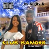 Kiggz Club Banger Mix Tape, Vol. 1, Kigity K