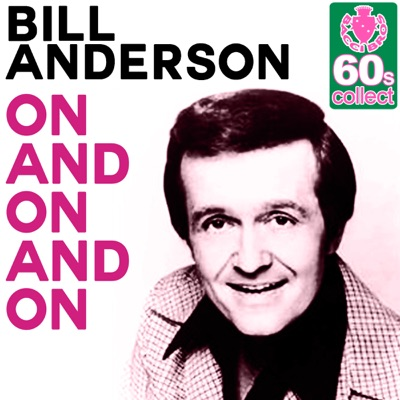 On and On and On (Remastered) - Single - Bill Anderson