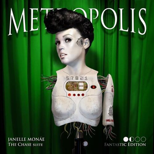 Janelle Monáe - Metropolis: The Chase Suite (Fantastic Edition)