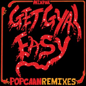 Get Gyal Easy (Remixes) - Single Mp3 Download