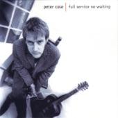 Peter Case - See Through Eyes