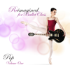 Reimagined for Ballet Class (Pop), Vol. 1 - Andrew Holdsworth