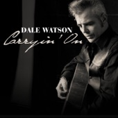 Dale Watson - Carryin' on This Way