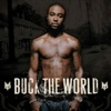 Buck the World, Young Buck
