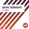 Save Tonight (A.R. Remix) - Single