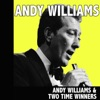 Andy Williams & Two Time Winners