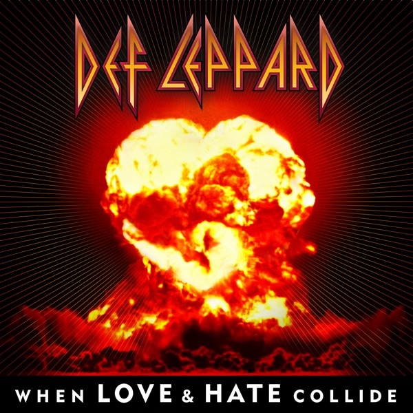 Def Leppard - When Love And Hate Collide