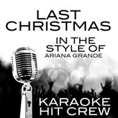 Last Christmas (In the Style of Ariana Grande) [Karaoke Version]