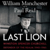 William Manchester & Paul Reid - The Last Lion: Winston Spencer Churchill, Volume 3: Defender of the Realm, 1940-1965 (Unabridged)  artwork