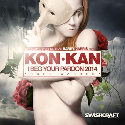 I Beg Your Pardon '14 - Kon Kan