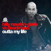 Outta My Life (Billy Newton-Davis vs. deadmau5)