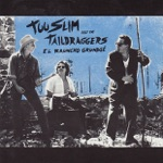 Too Slim & The Taildraggers - Western Man