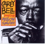 Carey Bell - That Spot Right There