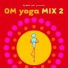 OM Yoga Mix 2