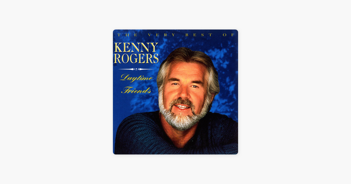 Daytime Friends - The Very Best of Kenny Rogers by Kenny Rogers on ...