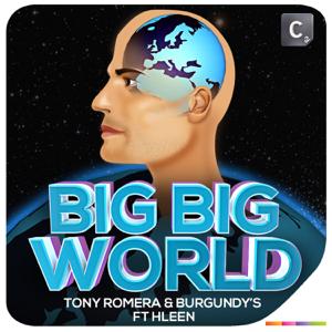 Tony Romera & Burgundy's - Big Big World feat. H.Leen