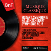 Mozart: Symphonie No. 40 - Schubert: Symphonie No. 5 (Mono Version)