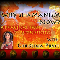 Why Shamanism Now - A Practical Path to Authenticity podcast
