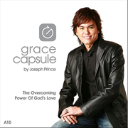 Grace Capsule: A10 the Overcoming Power of God's Love - Joseph Prince