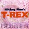 Mickey Finn's T-Rex - Get It On
