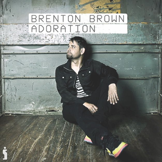 Adoration by Brenton Brown