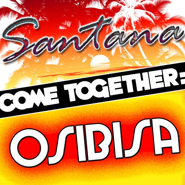 Come Together: Santana vs. Osibisa