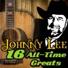 Johnny Lee 16 All Time Greats
