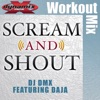 DJ DMX - Scream  Shout Workout Mix  Single feat Daja Album