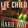 The Hard Way: A Jack Reacher Novel (Unabridged) - Lee Child