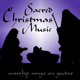 Sacred Christmas Music - Worship Songs on Guitar de Instrumental ...
