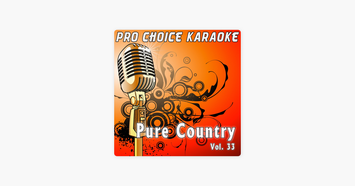 Pure Country, Vol  33 (The Greatest Country Karaoke Hits) by Pro Choice  Karaoke